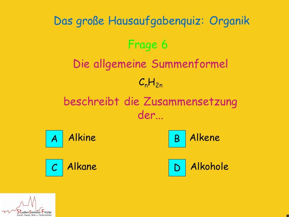 Das große Hausaufgabenquiz: Organik Die längste Kette ist ein Pentan, an dem zwei Methylreste hängen 2,4-Di-Methyl-Pentan Richtig! Frage 6