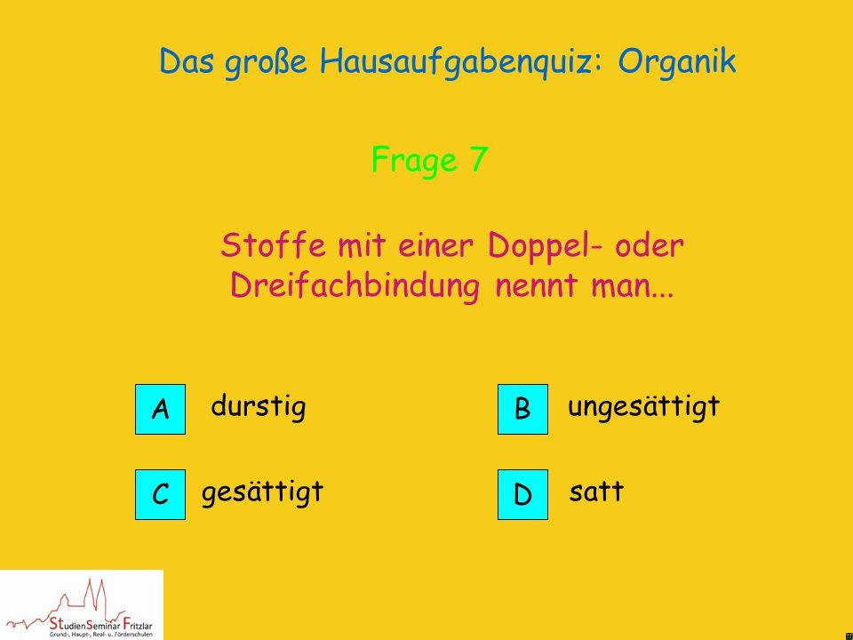 Das große Hausaufgabenquiz: Organik In Alkenen ist die Anzahl von Wasserstoff- und Kohlenstoffatomen gleich groß. Alkene Richtig! Frage 7
