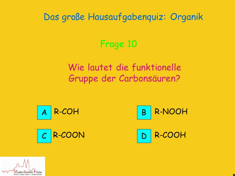Das große Hausaufgabenquiz: Organik Die -OH Gruppe der Alkohole ist polar und die Anziehungskraft der Moleküle stärker höher Richtig! Frage 10
