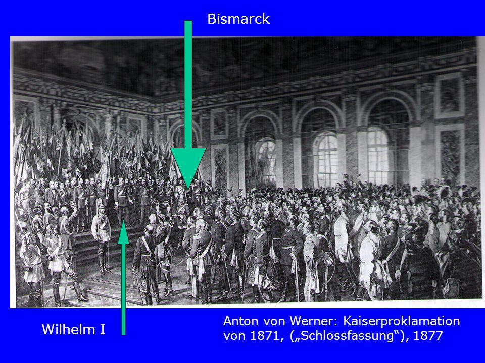 Wilhelm I Bismarck Anton von Werner: Kaiserproklamation von 1871, (Schlossfassung), 1877