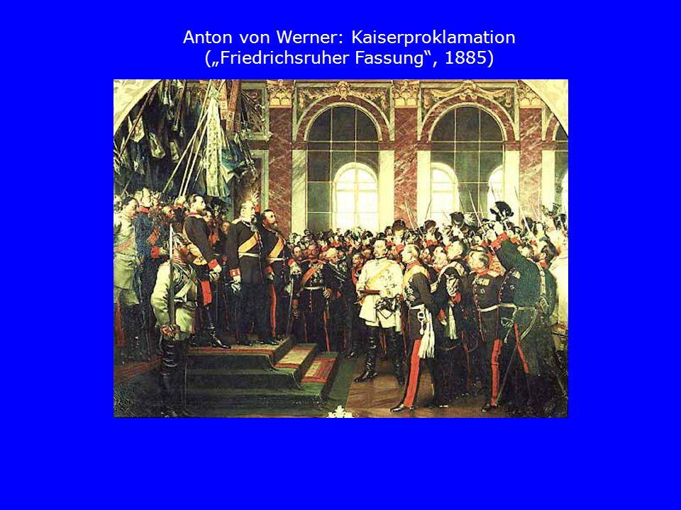 Anton von Werner: Kaiserproklamation (Friedrichsruher Fassung, 1885)
