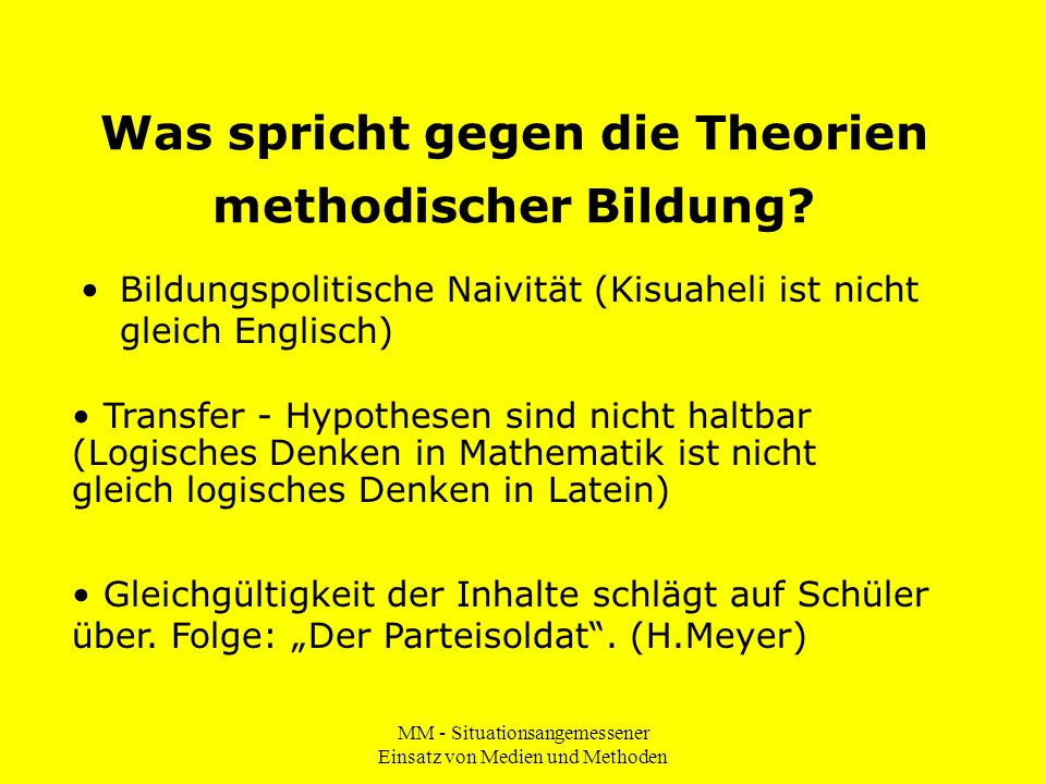 MM - Situationsangemessener Einsatz von Medien und Methoden Position des Studienseminars Rüsselsheim: Grundsätzlich gilt: Der Inhalt bestimmt die Methoden.