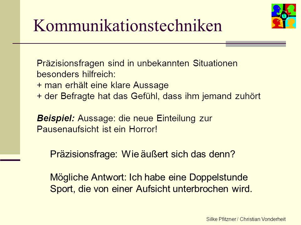Silke Pfitzner / Christian Vonderheit Präzisionsfragen Problematik: oft setzt der Sender präzise Informationen als bekannt voraus oder kennt diese sel