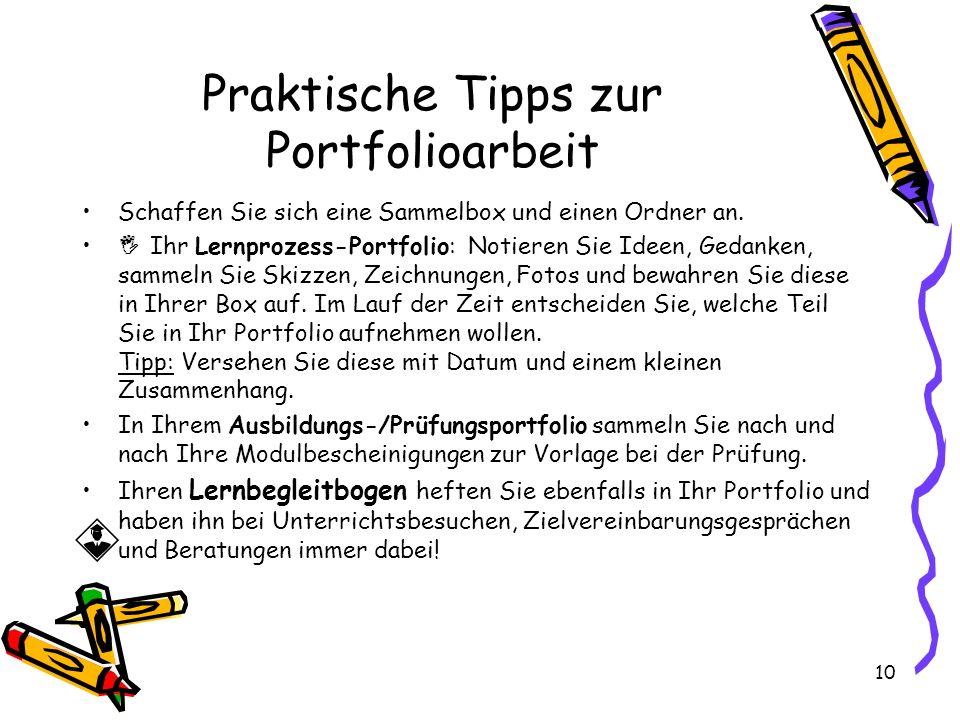 Praktische Tipps zur Portfolioarbeit Schaffen Sie sich eine Sammelbox und einen Ordner an.