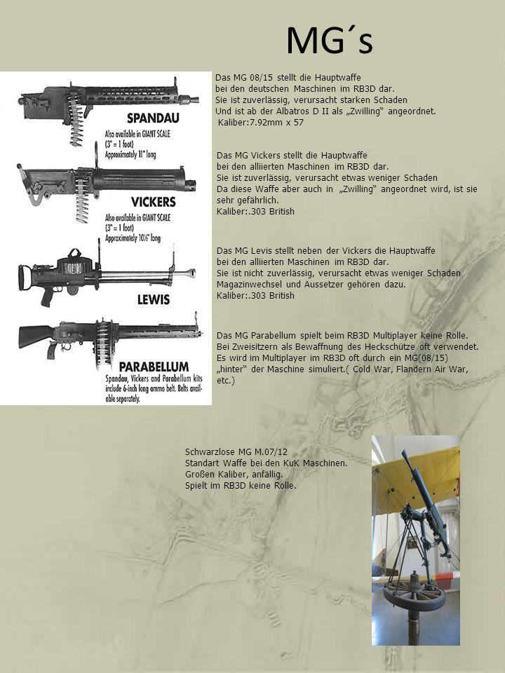 MG´s Das MG 08/15 stellt die Hauptwaffe bei den deutschen Maschinen im RB3D dar. Sie ist zuverlässig, verursacht starken Schaden Und ist ab der Albatr