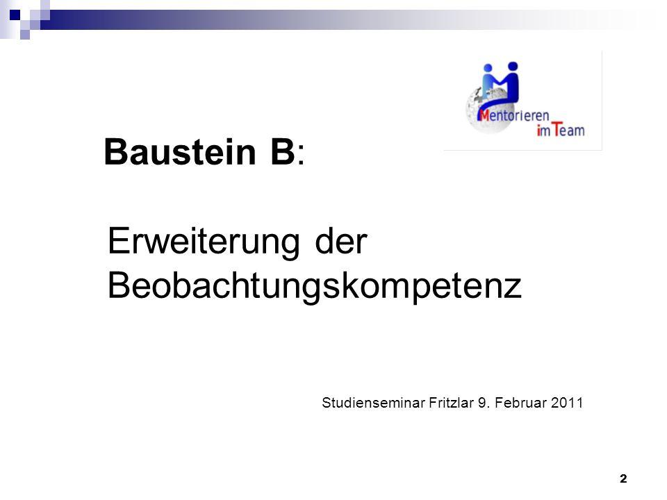2 Baustein B: Erweiterung der Beobachtungskompetenz Studienseminar Fritzlar 9. Februar 2011