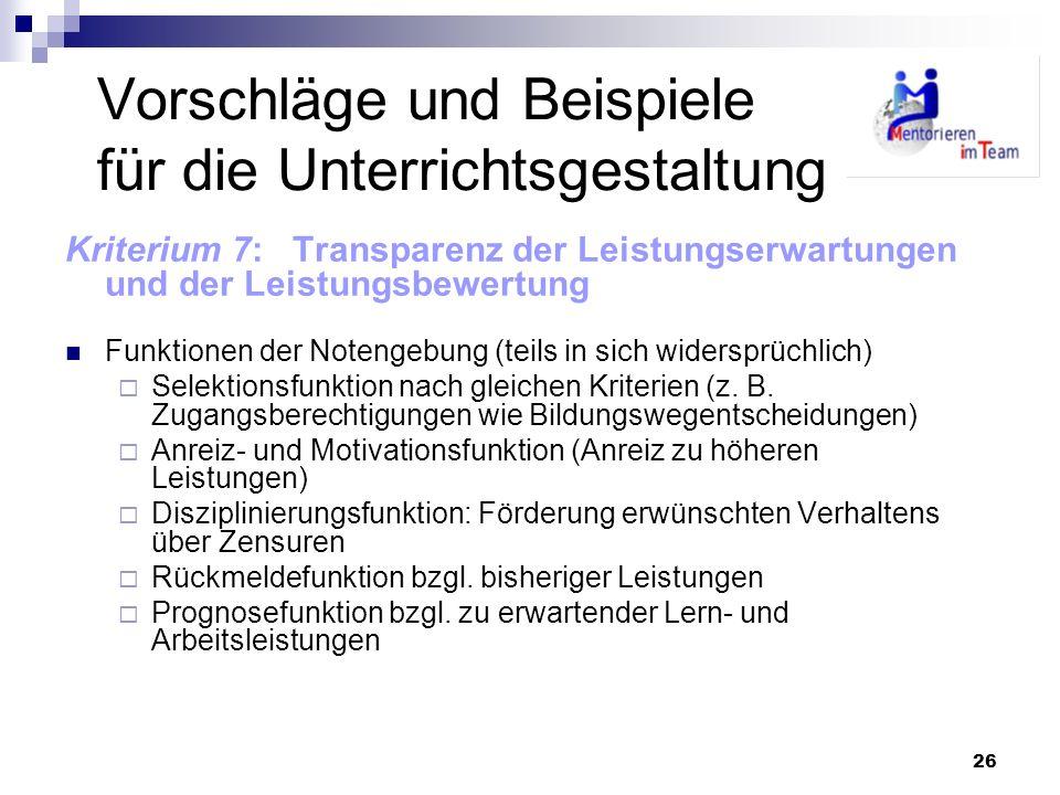 26 Vorschläge und Beispiele für die Unterrichtsgestaltung Kriterium 7: Transparenz der Leistungserwartungen und der Leistungsbewertung Funktionen der
