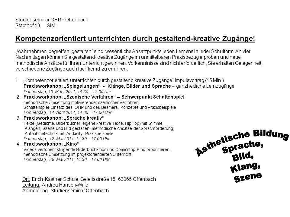 Ort: Erich-Kästner-Schule, Geleitsstraße 18, 63065 Offenbach Leitung: Andrea Hansen-Wille Anmeldung: Studienseminar Offenbach Studienseminar GHRF Offe