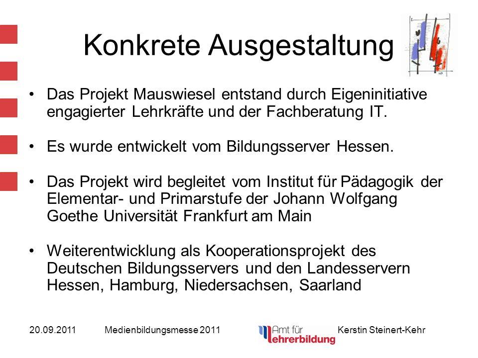 20.09.2011Medienbildungsmesse 2011 Kerstin Steinert-Kehr Das Büro Velten für Kommunikation (Sitz in Hochheim) hat das konkrete Erscheinungsbild der Lernplattform gestaltet.