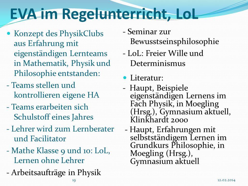1912.02.2014 EVA im Regelunterricht, LoL Konzept des PhysikClubs aus Erfahrung mit eigenständigen Lernteams in Mathematik, Physik und Philosophie ents