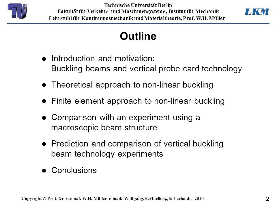 2 Technische Universität Berlin Fakultät für Verkehrs- und Maschinensysteme, Institut für Mechanik Lehrstuhl für Kontinuumsmechanik und Materialtheori