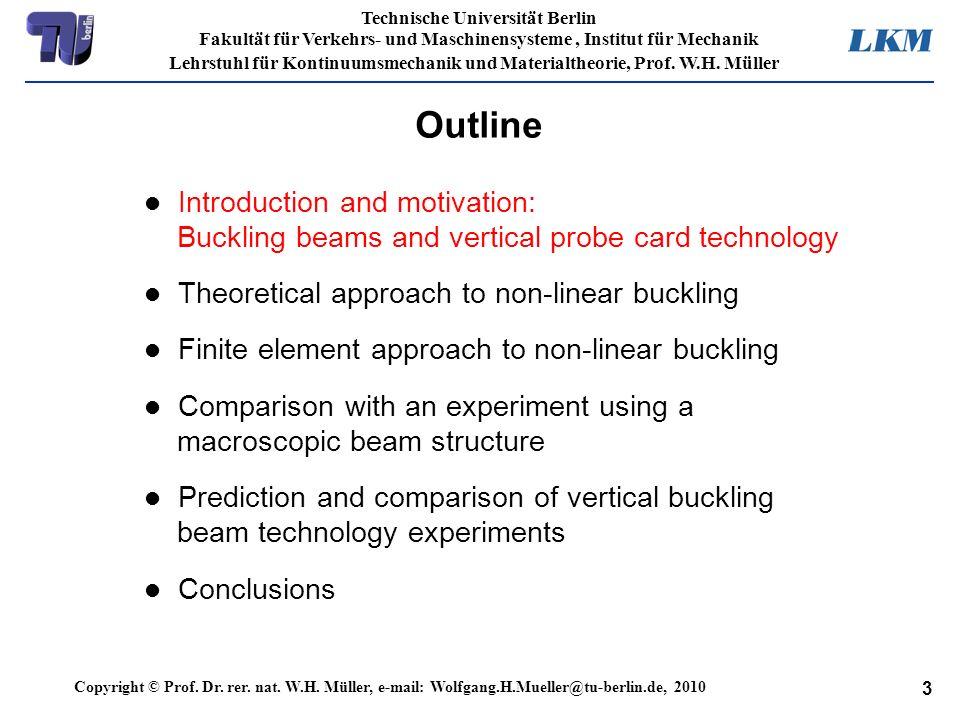 3 Technische Universität Berlin Fakultät für Verkehrs- und Maschinensysteme, Institut für Mechanik Lehrstuhl für Kontinuumsmechanik und Materialtheori