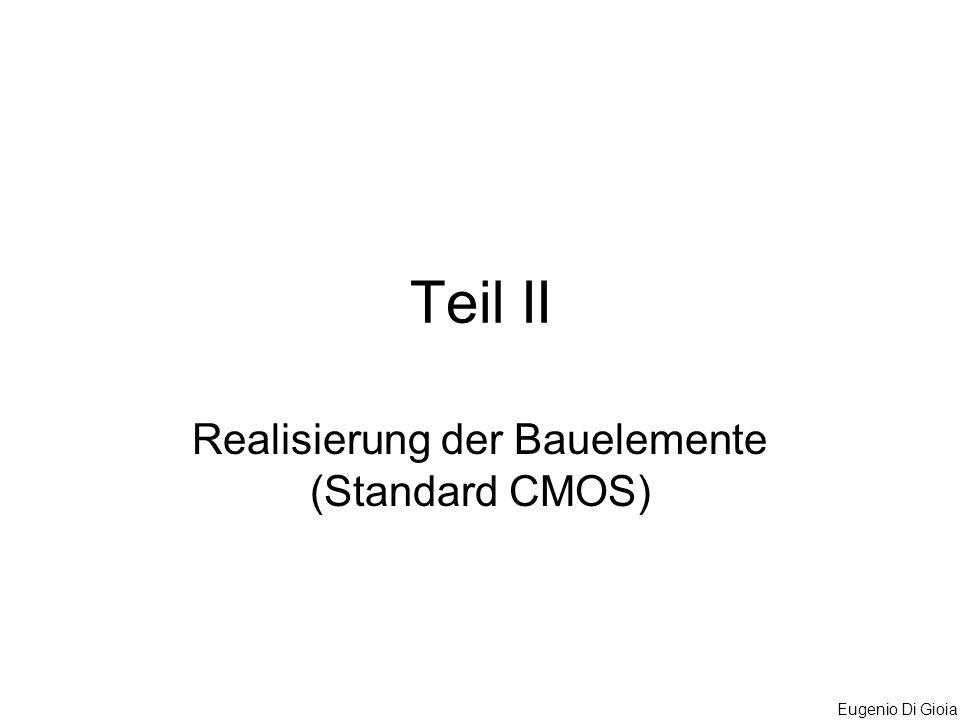 Eugenio Di Gioia Teil II Realisierung der Bauelemente (Standard CMOS)