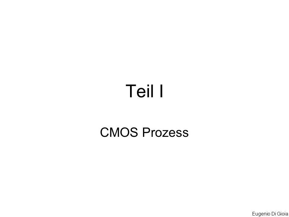 Eugenio Di Gioia Teil I CMOS Prozess