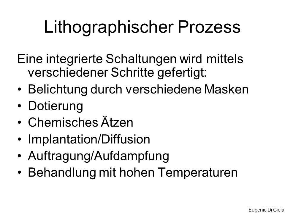 Eugenio Di Gioia Lithographischer Prozess Eine integrierte Schaltungen wird mittels verschiedener Schritte gefertigt: Belichtung durch verschiedene Ma