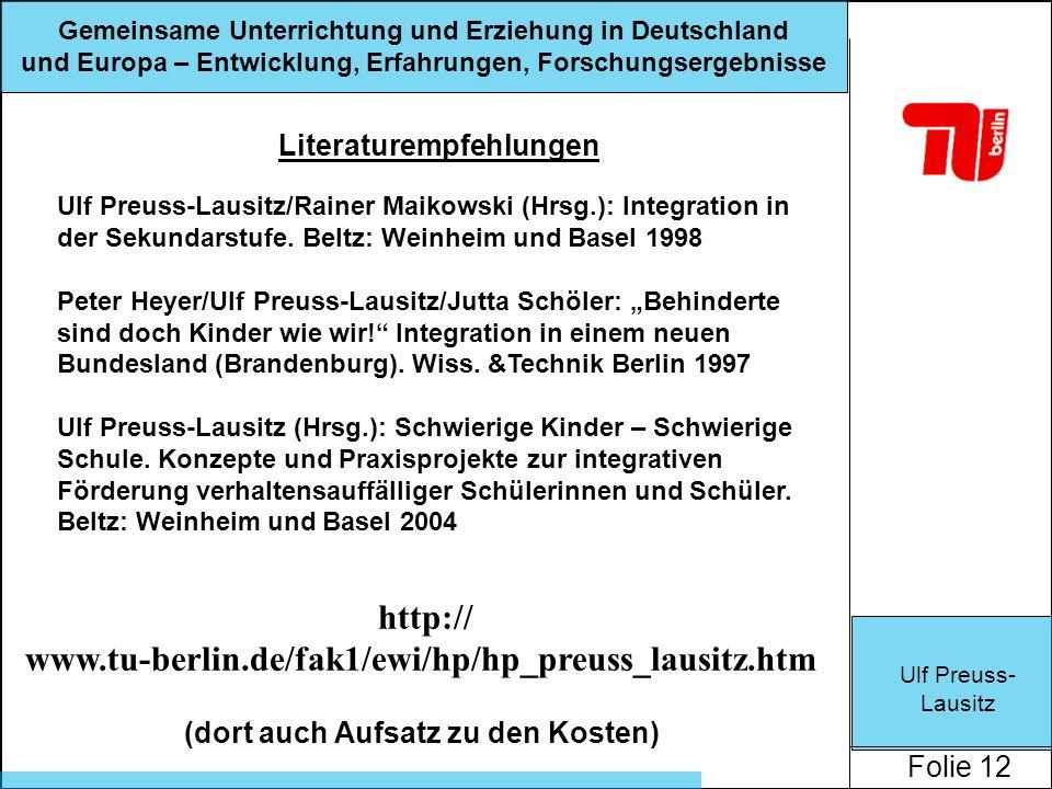 Ulf Preuss- Lausitz Folie 12 Gemeinsame Unterrichtung und Erziehung in Deutschland und Europa – Entwicklung, Erfahrungen, Forschungsergebnisse Literaturempfehlungen Ulf Preuss-Lausitz/Rainer Maikowski (Hrsg.): Integration in der Sekundarstufe.