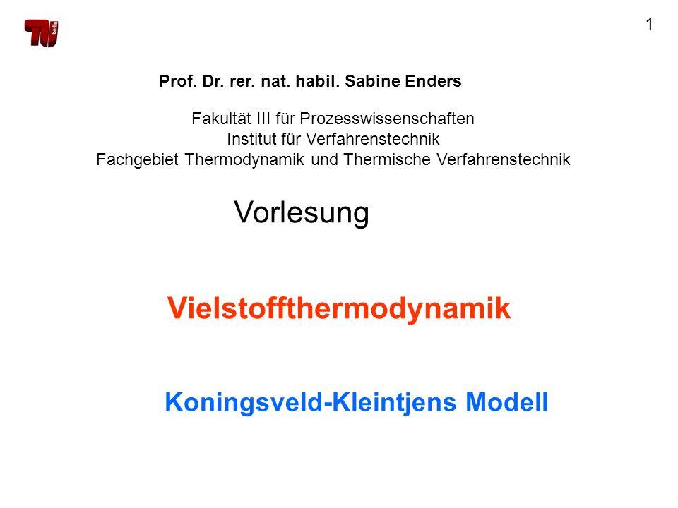 1 Vielstoffthermodynamik Prof. Dr. rer. nat. habil. Sabine Enders Fakultät III für Prozesswissenschaften Institut für Verfahrenstechnik Fachgebiet The