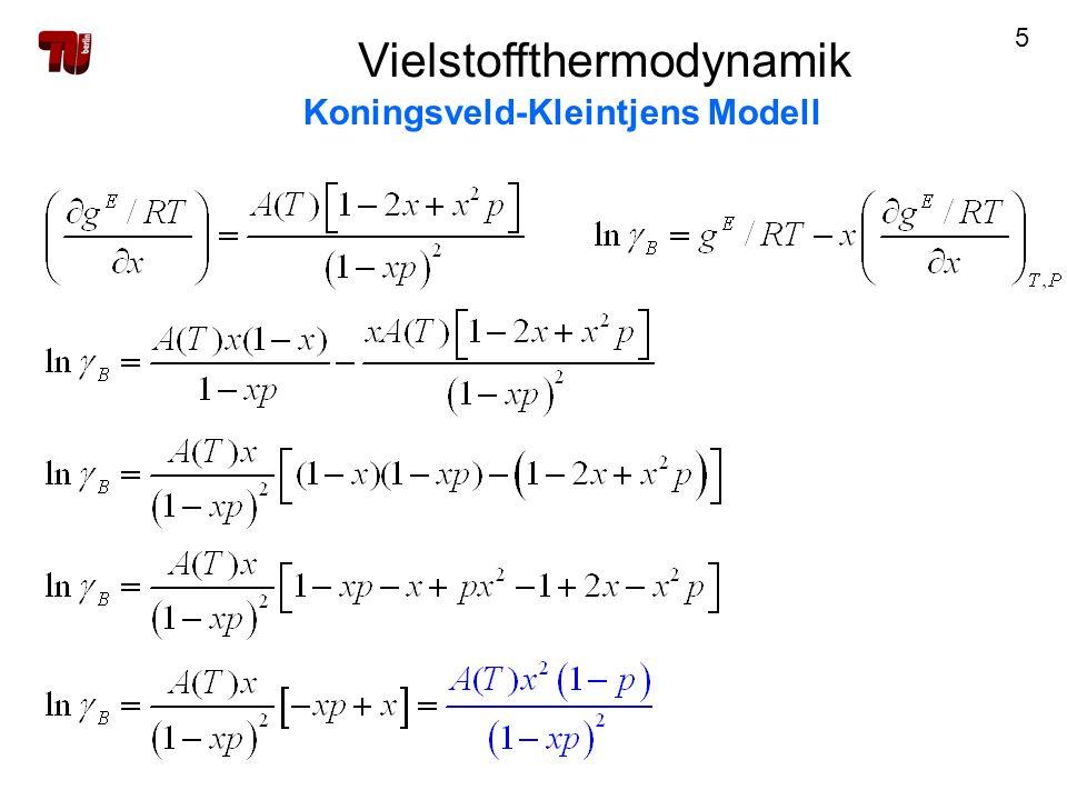 26 Vielstoffthermodynamik Koningsveld-Kleintjens Modell Bezugszustand: ideal-athermische Mischung: Binodale