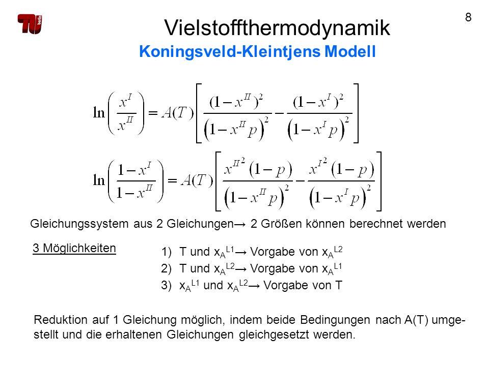 8 Gleichungssystem aus 2 Gleichungen 2 Größen können berechnet werden 1)T und x A L1 Vorgabe von x A L2 2)T und x A L2 Vorgabe von x A L1 3)x A L1 und