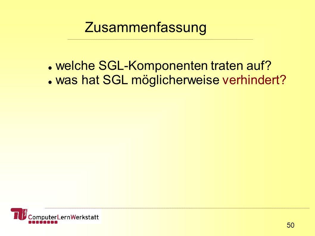 50 Zusammenfassung welche SGL-Komponenten traten auf was hat SGL möglicherweise verhindert
