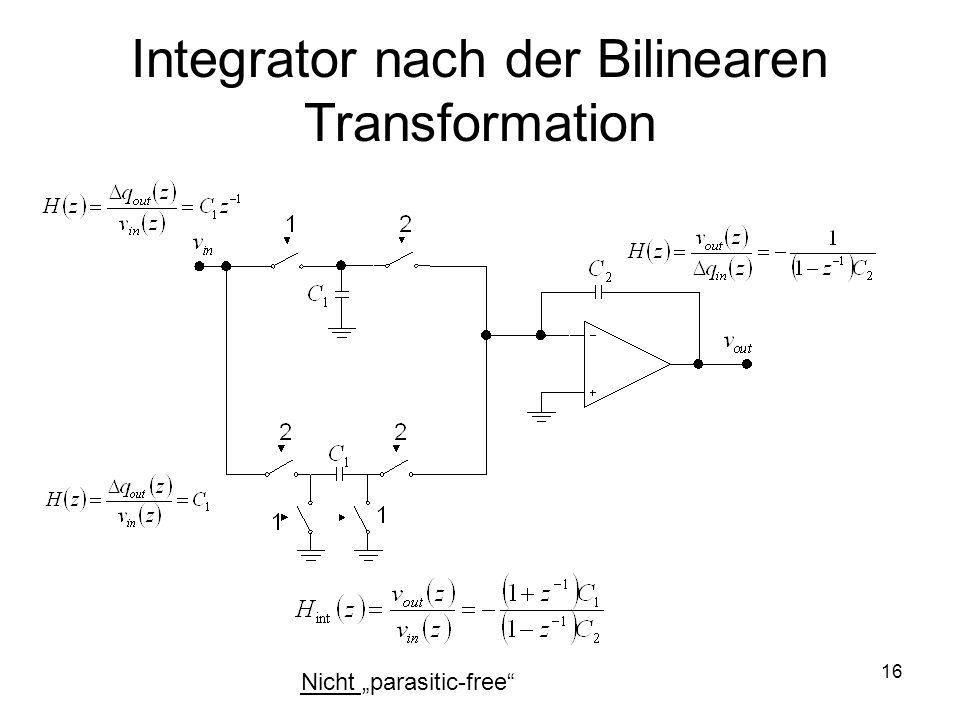 16 Integrator nach der Bilinearen Transformation Nicht parasitic-free