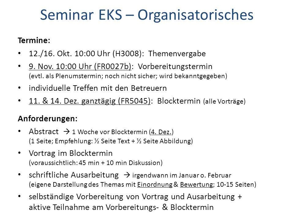 Seminar EKS – Organisatorisches Termine: 12./16.Okt.