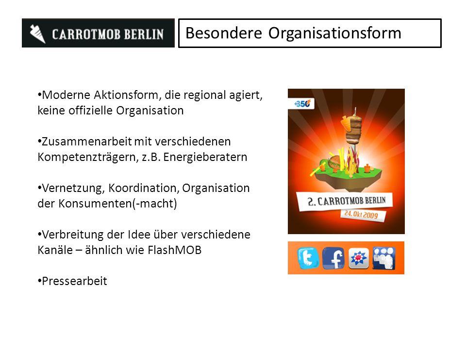 Besondere Organisationsform Moderne Aktionsform, die regional agiert, keine offizielle Organisation Zusammenarbeit mit verschiedenen Kompetenzträgern, z.B.