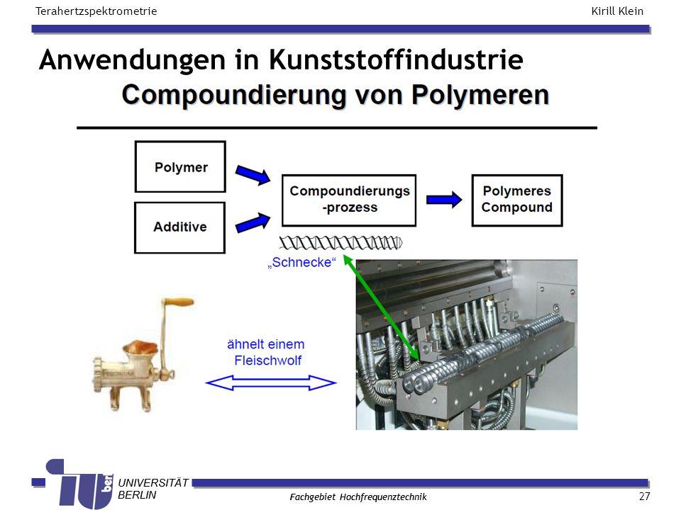 TECHNISCHE UNIVERSITÄT BERLIN Kirill Klein Terahertzspektrometrie Fachgebiet Hochfrequenztechnik TECHNISCHE UNIVERSITÄT BERLIN Fachgebiet Hochfrequenz