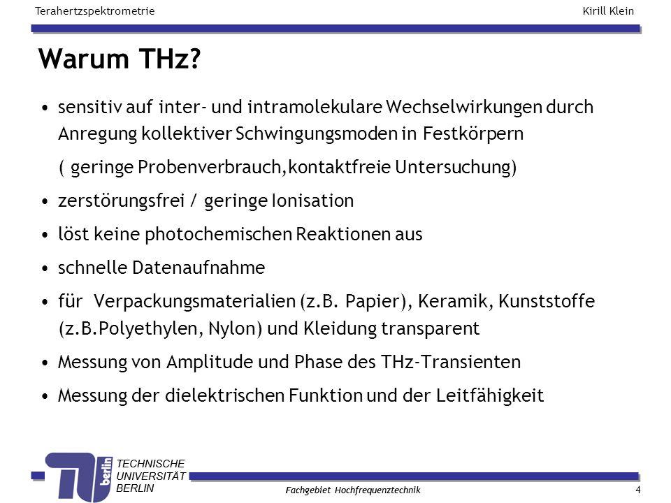 TECHNISCHE UNIVERSITÄT BERLIN Kirill Klein Terahertzspektrometrie Fachgebiet Hochfrequenztechnik TECHNISCHE UNIVERSITÄT BERLIN Fachgebiet Hochfrequenztechnik Wechselwirkungen 14 <300 cm -1 200-900 cm -1 >700 cm -1