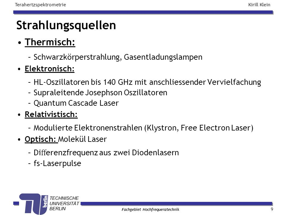 TECHNISCHE UNIVERSITÄT BERLIN Kirill Klein Terahertzspektrometrie Fachgebiet Hochfrequenztechnik TECHNISCHE UNIVERSITÄT BERLIN Fachgebiet Hochfrequenztechnik 19