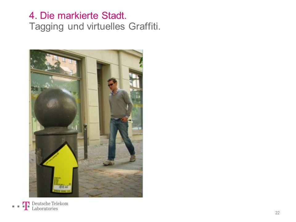 21 4. Die markierte Stadt. Tagging und virtuelles Graffiti.