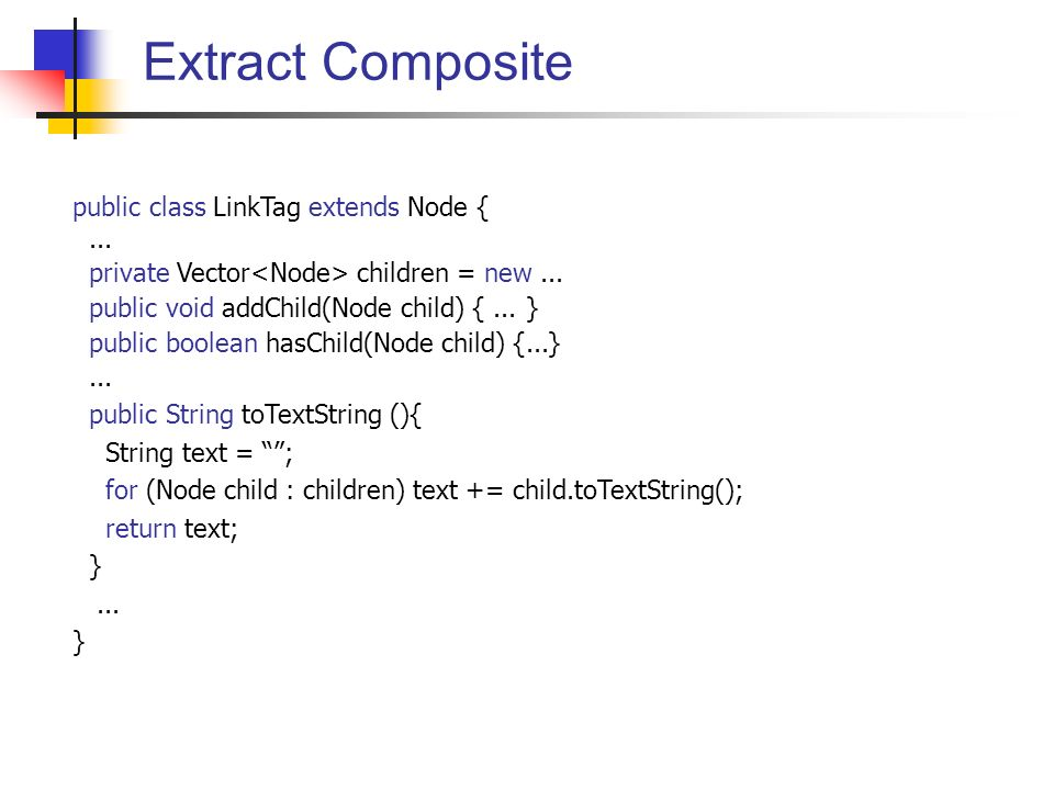 public class LinkTag extends Node {... private Vector children = new...