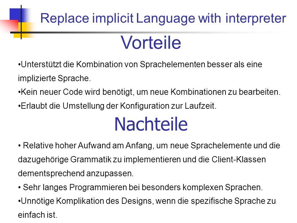 Vorteile Unterstützt die Kombination von Sprachelementen besser als eine implizierte Sprache.