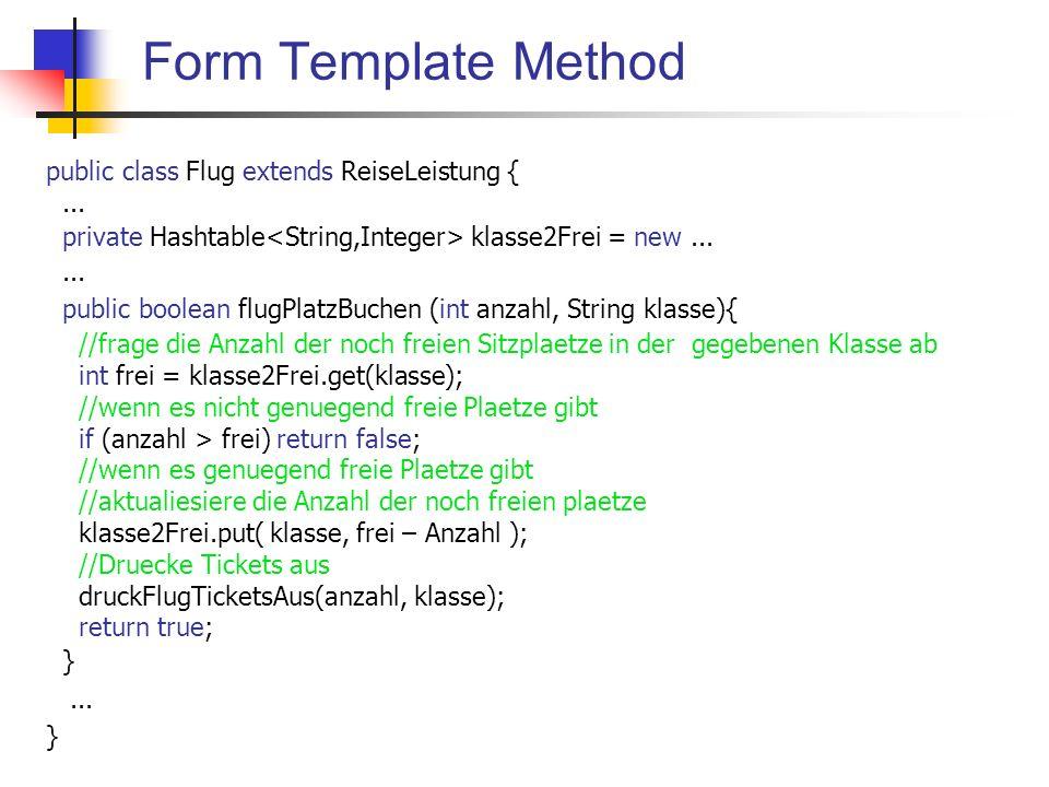 Form Template Method public class Hotel extends ReiseLeistung {...