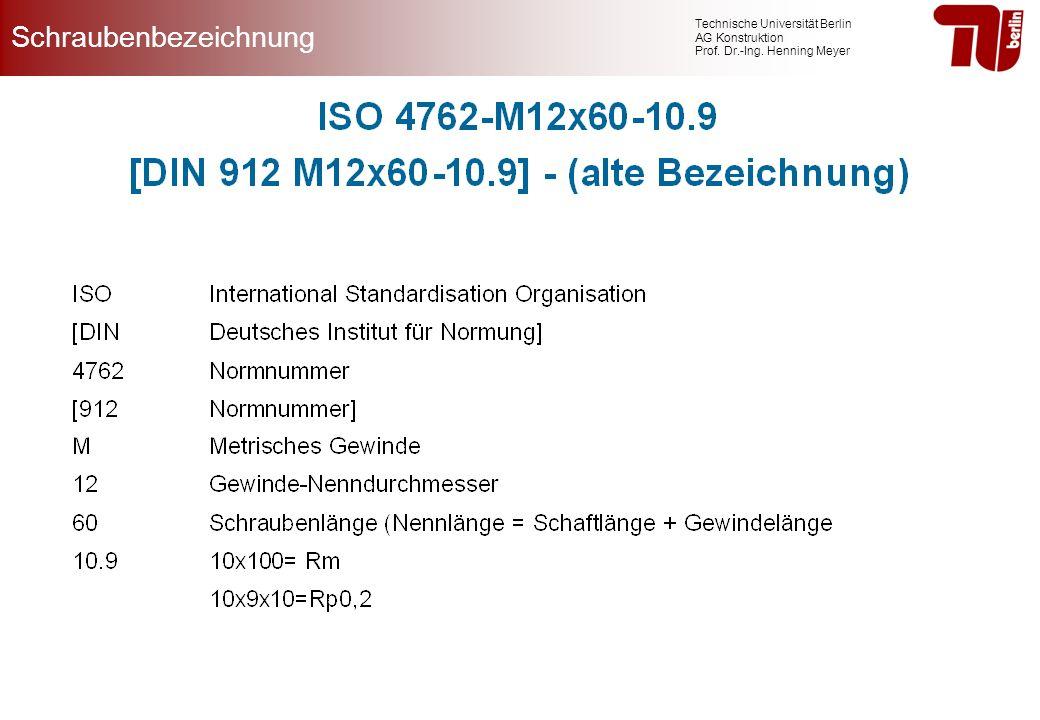 Technische Universität Berlin AG Konstruktion Prof. Dr.-Ing. Henning Meyer Schraubenbezeichnung