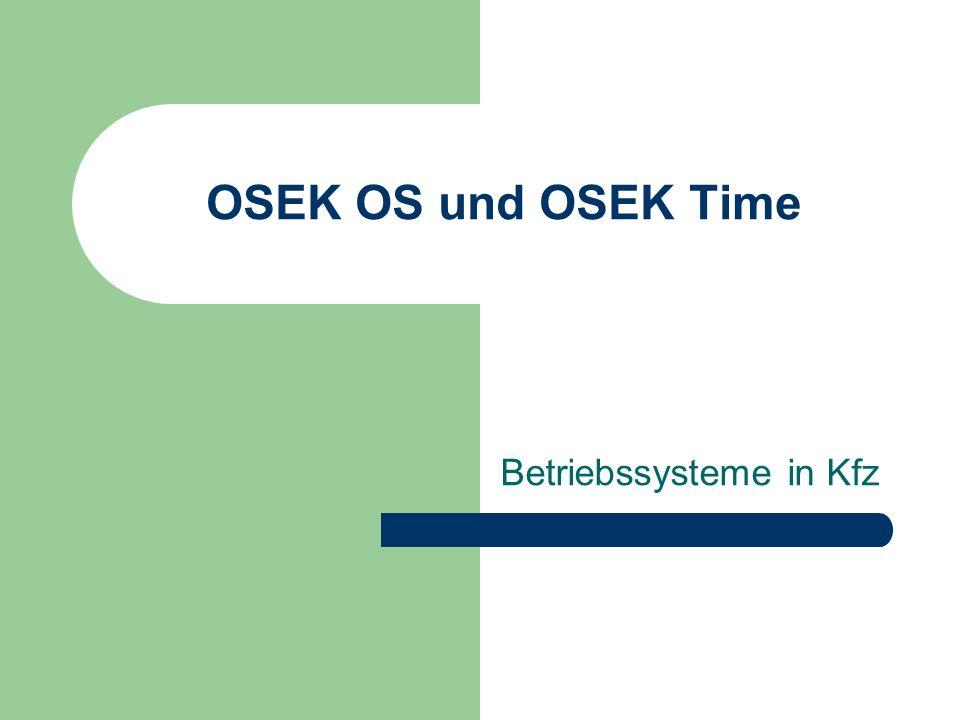 WS01/02Daniel Kasmeroglu 12 OSEK OS (4) Tasks Basic Tasks können nur folgendermassen beendet werden: - Task beendet sich selbst - OS wechselt zu Task mit höherer Prio - Interrupt muss behandelt werden