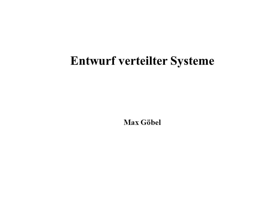 Entwurf verteilter Systeme Max Göbel
