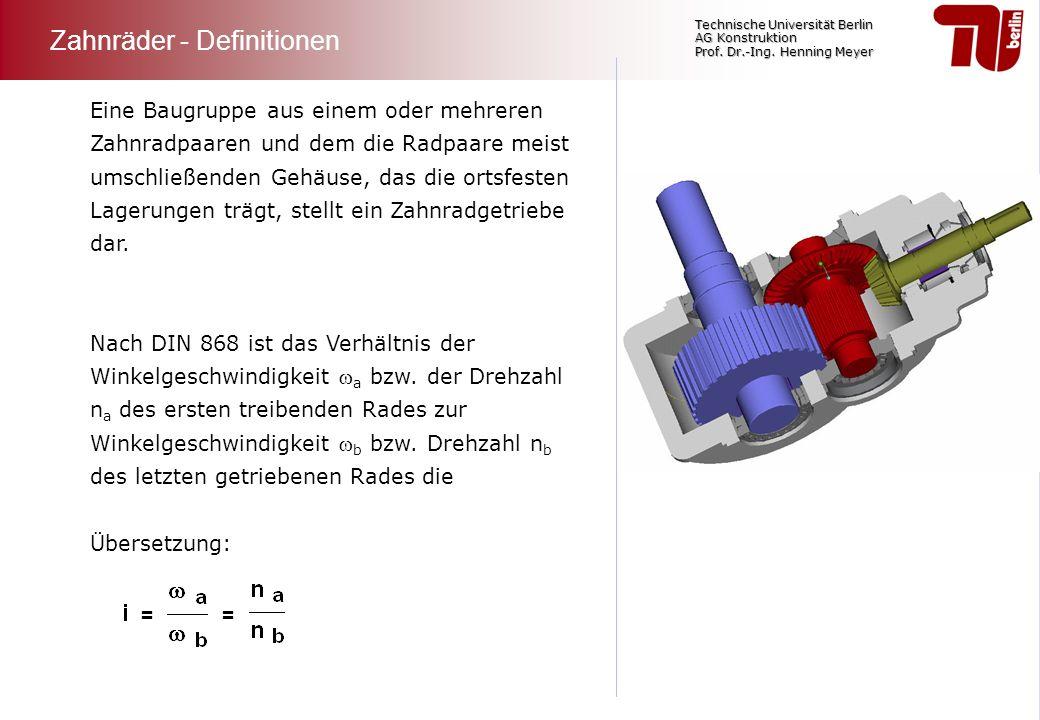 Technische Universität Berlin AG Konstruktion Prof. Dr.-Ing. Henning Meyer Eine Baugruppe aus einem oder mehreren Zahnradpaaren und dem die Radpaare m