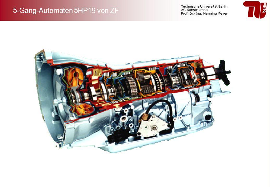 Technische Universität Berlin AG Konstruktion Prof. Dr.-Ing. Henning Meyer 5-Gang-Automaten 5HP19 von ZF
