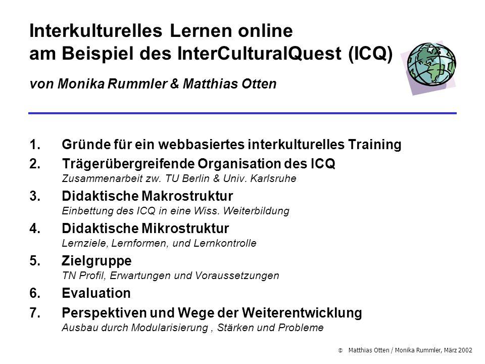 Matthias Otten / Monika Rummler, März 2002 Interkulturelles Lernen online am Beispiel des InterCulturalQuest (ICQ) von Monika Rummler & Matthias Otten