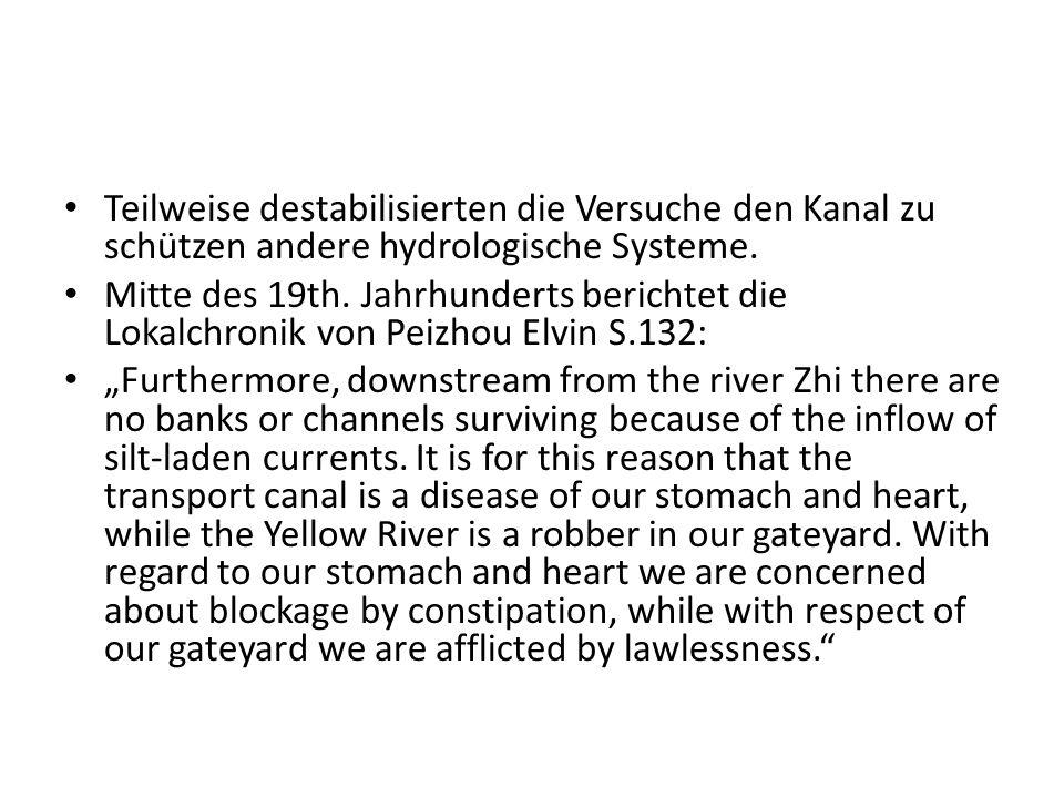 Teilweise destabilisierten die Versuche den Kanal zu schützen andere hydrologische Systeme. Mitte des 19th. Jahrhunderts berichtet die Lokalchronik vo