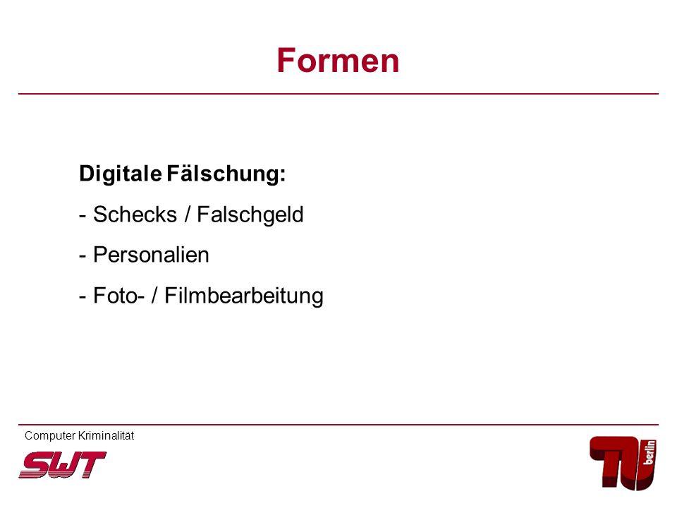 Digitale Fälschung: - Schecks / Falschgeld - Personalien - Foto- / Filmbearbeitung Computer Kriminalität Formen