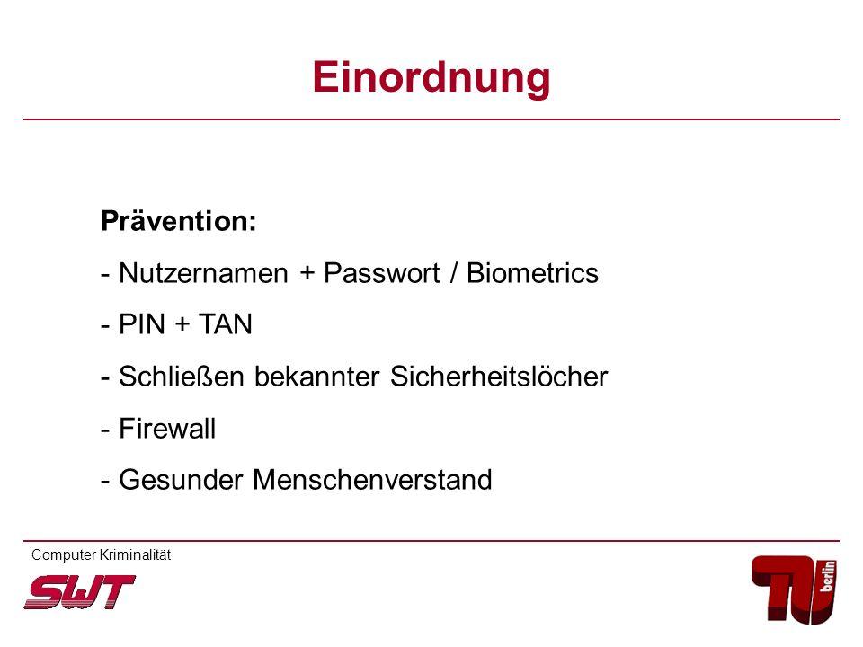 Prävention: - Nutzernamen + Passwort / Biometrics - PIN + TAN - Schließen bekannter Sicherheitslöcher - Firewall - Gesunder Menschenverstand Computer