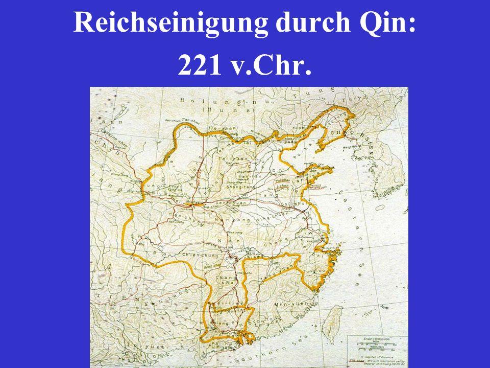 Reichseinigung durch Qin: 221 v.Chr.