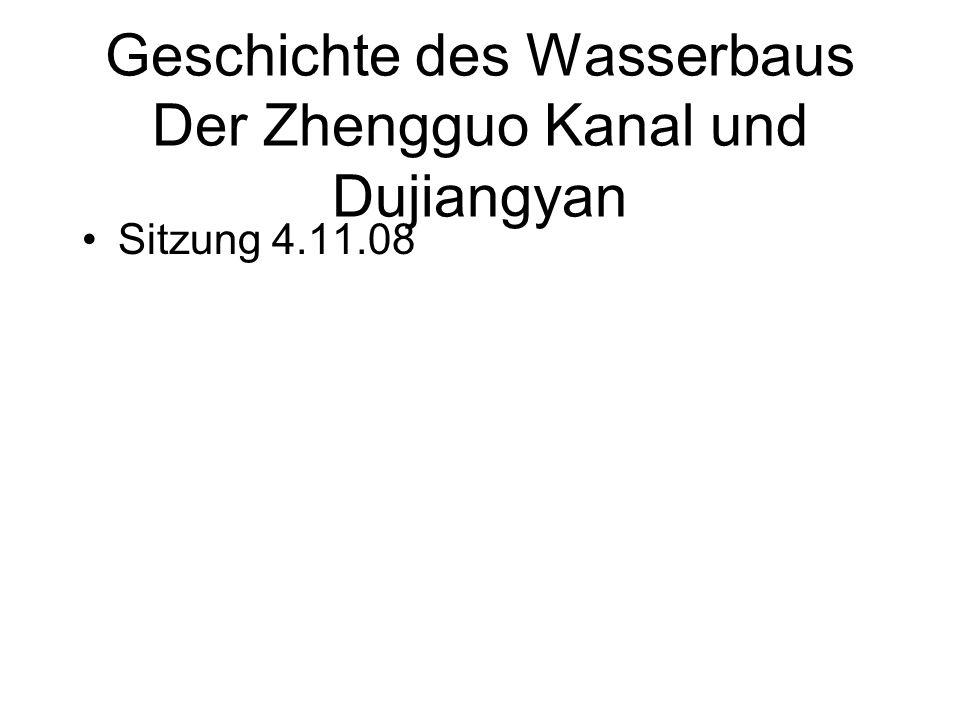 Geschichte des Wasserbaus Der Zhengguo Kanal und Dujiangyan Sitzung 4.11.08