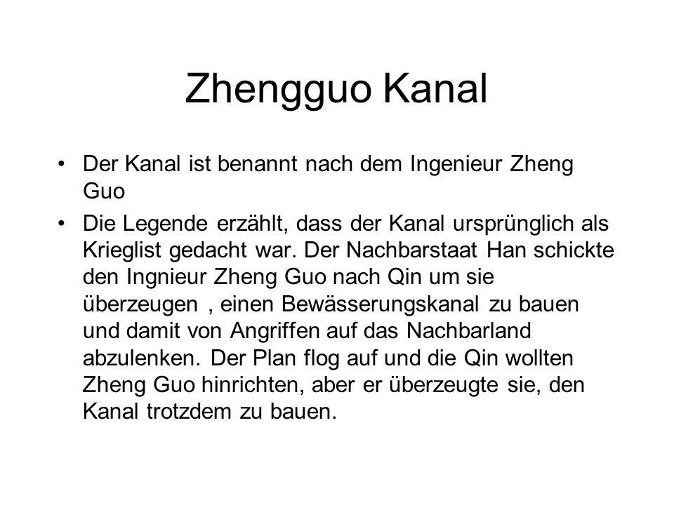 Zhengguo Kanal Der Kanal ist benannt nach dem Ingenieur Zheng Guo Die Legende erzählt, dass der Kanal ursprünglich als Krieglist gedacht war.