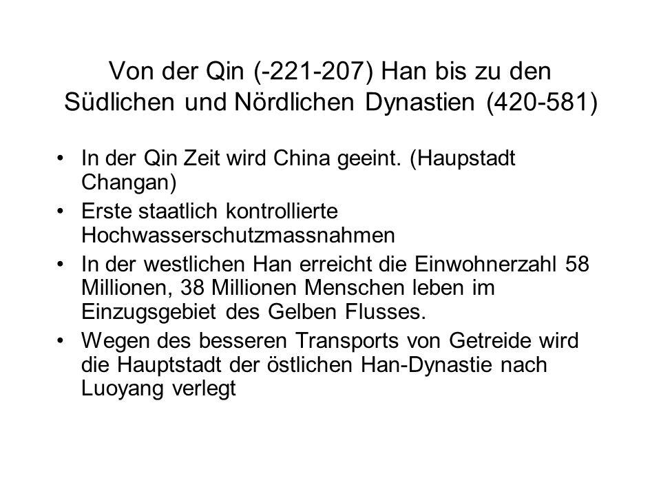 Von der Qin (-221-207) Han bis zu den Südlichen und Nördlichen Dynastien (420-581) In der Qin Zeit wird China geeint.