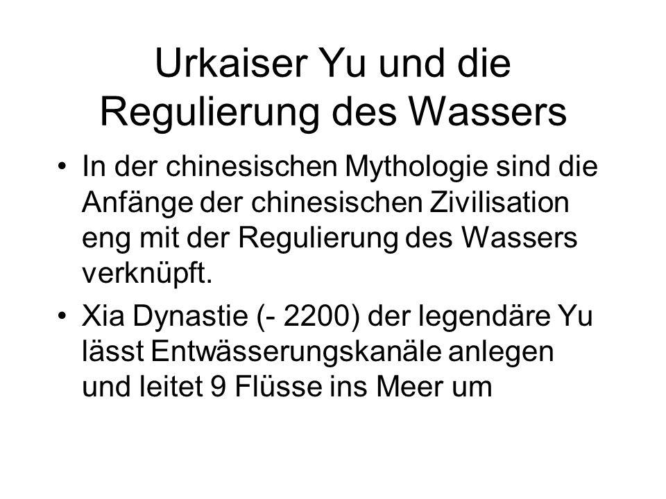 Urkaiser Yu und die Regulierung des Wassers In der chinesischen Mythologie sind die Anfänge der chinesischen Zivilisation eng mit der Regulierung des Wassers verknüpft.