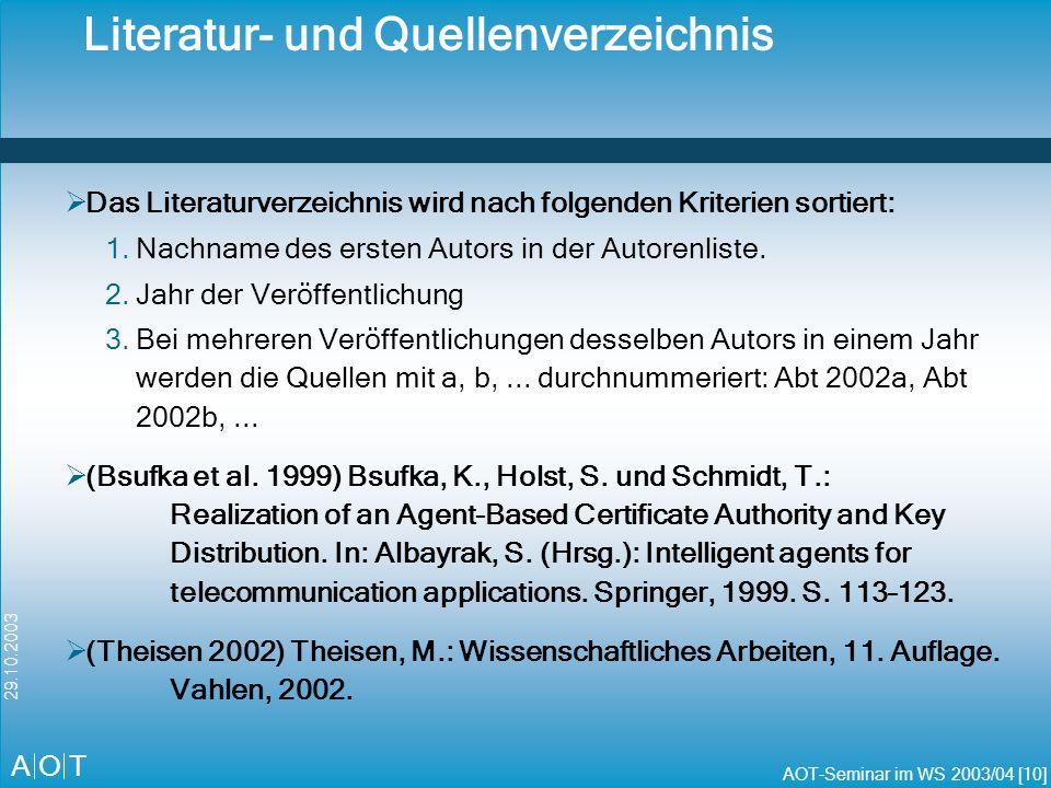 A O T AOT-Seminar im WS 2003/04 [11] 29.10.2003 Agenda Allgemeines Literaturarbeit Gliederung Stil Diverses Zusammenfassung
