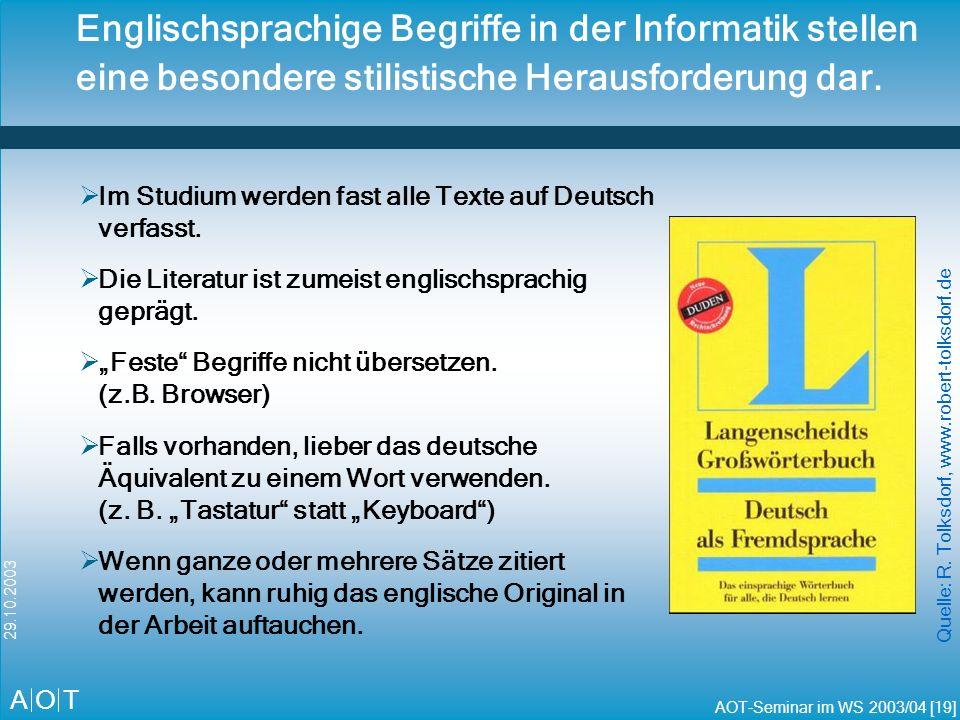 A O T AOT-Seminar im WS 2003/04 [20] 29.10.2003 Agenda Allgemeines Literaturarbeit Gliederung Stil Diverses Zusammenfassung